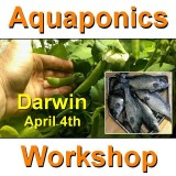 Introduction to Aquaponics - 1 Day Workshop - Darwin - April 4th, 2020 - CANCELLED!